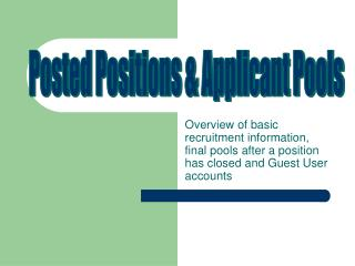 Overview of basic recruitment information, final pools after a position has closed and Guest User accounts
