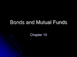 Bonds and Mutual Funds