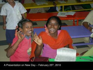 A Presentation on New Day – February 25 th , 2010