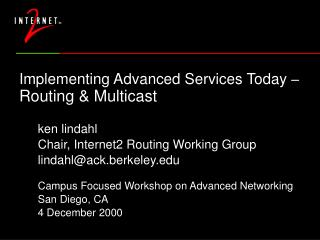Implementing Advanced Services Today –  Routing & Multicast