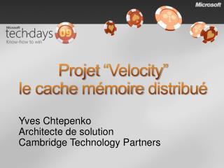 """Projet  """"Velocity""""  le cache  mémoire distribué"""