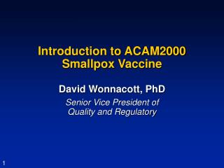 Introduction to ACAM2000 Smallpox Vaccine