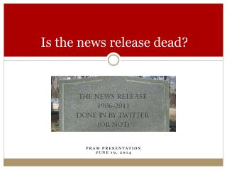 Is the news release dead?