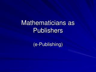 Mathematicians as Publishers