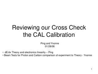 Reviewing our Cross Check the CAL Calibration