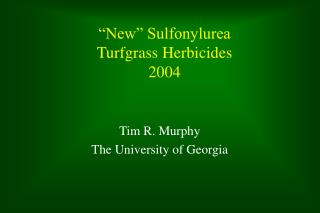 """New"" Sulfonylurea  Turfgrass Herbicides 2004"