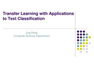 Transfer Learning with Applications  to Text Classification