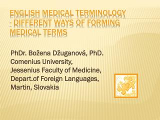 ENGLISH MEDICAL TERMINOLOGY  - DIFFERENT WAYS OF  forming  MEDICAL  terms