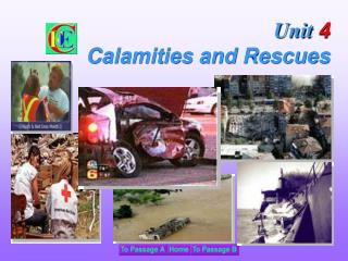Unit  4 Calamities and Rescues