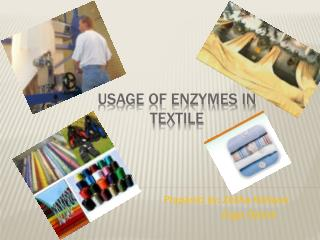 Usage of enzymes in textile