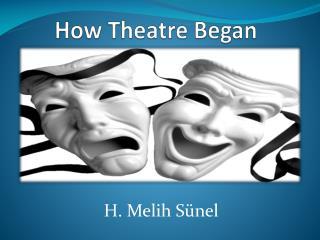How Theatre Began