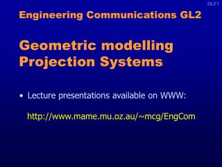 Engineering Communications GL2 Geometric modelling Projection Systems