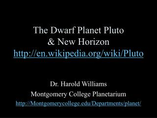 The Dwarf Planet Pluto & New Horizon http://en.wikipedia.org/wiki/Pluto