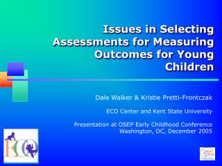 Issues in Selecting Assessments for Measuring Outcomes for Young Children