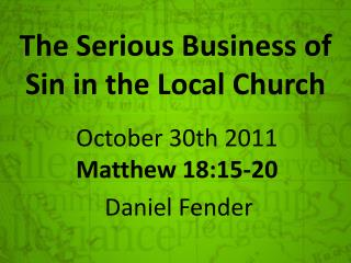 The Serious Business of  Sin  in the Local  Church