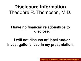 I have no financial relationships to disclose. I will not discuss off-label and/or