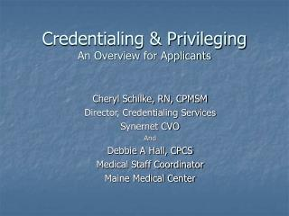 Credentialing & Privileging An Overview for Applicants