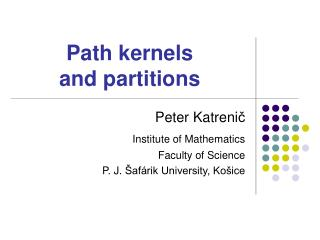 Path kernels  and partitions