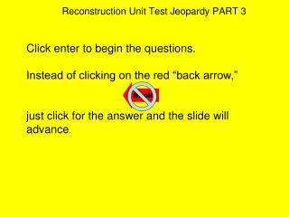 Reconstruction Unit Test Jeopardy PART 3