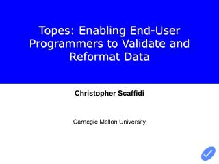 Topes: Enabling End-User Programmers to Validate and Reformat Data