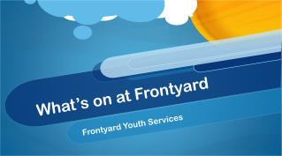 What's on at Frontyard