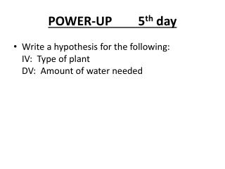 POWER-UP		 5 th  day