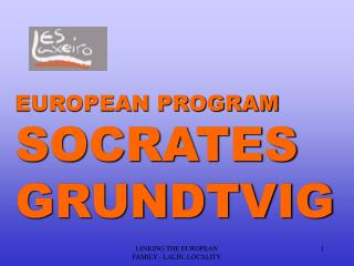 EUROPEAN PROGRAM SOCRATES GRUNDTVIG