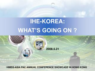 IHE-KOREA: WHAT'S GOING ON ?