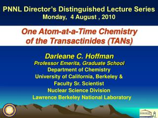 Darleane C. Hoffman Professor Emerita, Graduate School Department of Chemistry