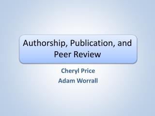 Authorship, Publication, and Peer Review