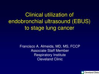 Clinical utilization of endobronchial ultrasound (EBUS) to stage lung cancer