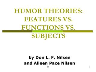 HUMOR THEORIES:  FEATURES VS.  FUNCTIONS VS. SUBJECTS
