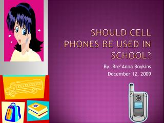 Should Cell Phones Be Used In School?