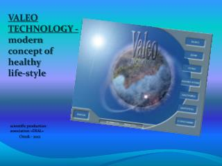 VALEO TECHNOLOGY - modern concept of healthy  life-style