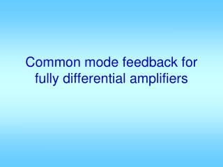 Common mode feedback for fully differential amplifiers