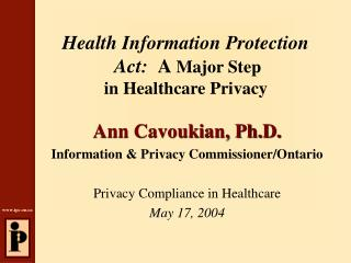 Health Information Protection  Act:   A  Major Step  in Healthcare Privacy
