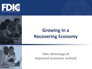 Growing in a  Recovering Economy
