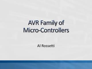 AVR Family of  Micro-Controllers