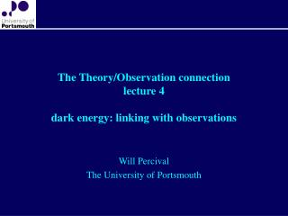 The Theory/Observation connection lecture 4 dark energy: linking with observations