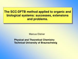 The SCC-DFTB method applied to organic and biological systems: successes, extensions and problems.