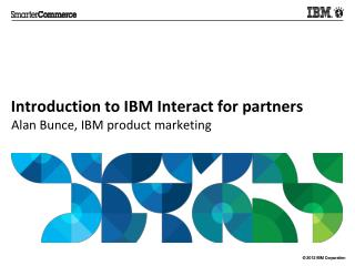 Introduction to IBM Interact for partners