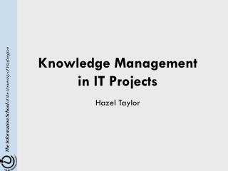 Knowledge Management  in IT Projects