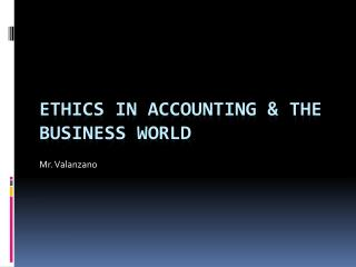 Ethics in accounting & the business world