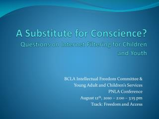A Substitute for Conscience? Questions on Internet Filtering for Children and Youth