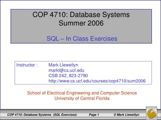 COP 4710: Database Systems Summer 2006 SQL – In Class Exercises