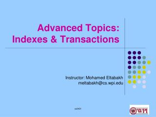 Advanced Topics: Indexes & Transactions