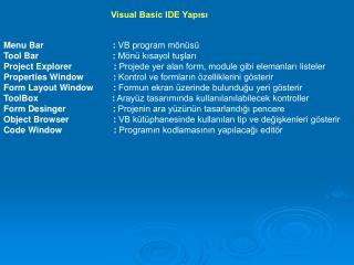 Menu Bar                            :  VB program mönüsü