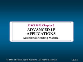 DSCI 3870 Chapter 5 ADVANCED LP APPLICATIONS Additional Reading Material