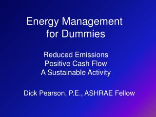Energy Management  for Dummies Reduced Emissions Positive Cash Flow A Sustainable Activity