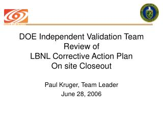 DOE Independent Validation Team Review of  LBNL Corrective Action Plan On site Closeout